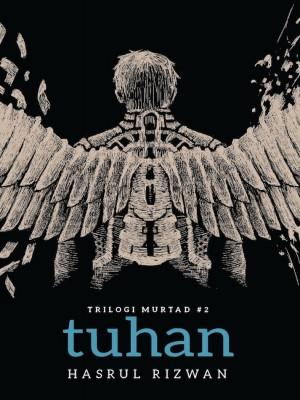 Trilogi Murtad #2: TUHAN by Hasrul Rizwan from Buku Fixi in General Novel category