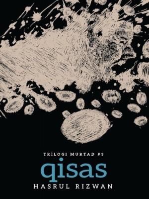 Trilogi Murtad #3: QISAS by Hasrul Rizwan from Buku Fixi in General Novel category