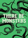 THERE BE MONSTERS - text