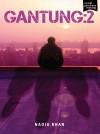 GANTUNG: 2 - text