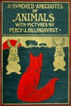A Hundred Anecdotes of Animals by Percy J. Billinghurst from  in  category