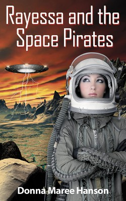 Rayessa And The Space Pirates by Donna Maree Hanson from Escape Publishing in General Novel category