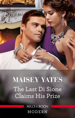 Last Di Sione Claims His Prize by Maisey Yates from HarperCollins Publishers Australia Pty Ltd in General Novel category