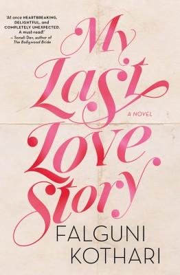My Last Love Story by Falguni Kothari from HarperCollins Publishers Australia Pty Ltd in General Novel category