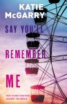 Say You'll Remember Me - text