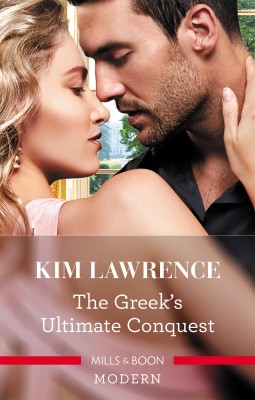 Greek's Ultimate Conquest by Kim Lawrence from HarperCollins Publishers Australia Pty Ltd in General Novel category