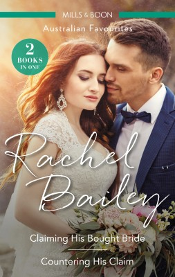 Claiming His Bought Bride/Countering His Claim by Rachel Bailey from HarperCollins Publishers Australia Pty Ltd in Romance category