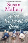 When We Found Home by Susan Mallery from  in  category