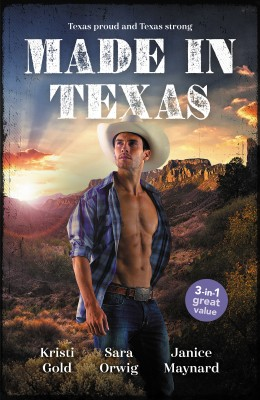 Made In Texas/The Rancher's Marriage Pact/Her Texan to Tame/Stranded with the Rancher by KRISTI GOLD from HarperCollins Publishers Australia Pty Ltd in General Novel category