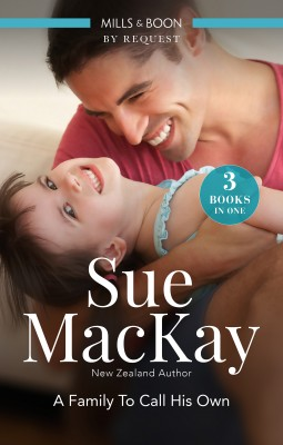 Family To Call His Own/A Father for Her Baby/The Midwife's Son/You, Me and a Family by Sue Mackay from HarperCollins Publishers Australia Pty Ltd in Romance category