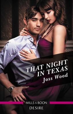 That Night in Texas by Joss Wood from HarperCollins Publishers Australia Pty Ltd in General Novel category
