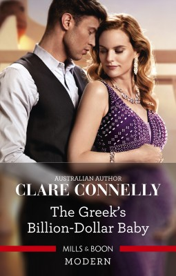 Greek's Billion-Dollar Baby by Clare Connelly from HarperCollins Publishers Australia Pty Ltd in Romance category
