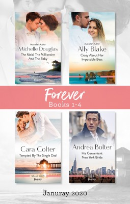 Forever Box Set 1-4 Jan 2020/The Maid, the Millionaire and the Baby/Crazy About Her Impossible Boss/Tempted by the Single Dad/His Conv by Ally Blake from HarperCollins Publishers Australia Pty Ltd in Romance category