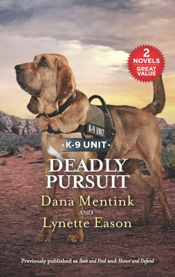 Deadly Pursuit/Seek and Find/Honor and Defend by Lynette Eason from HarperCollins Publishers Australia Pty Ltd in Romance category
