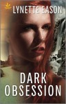 Dark Obsession by Lynette Eason from  in  category