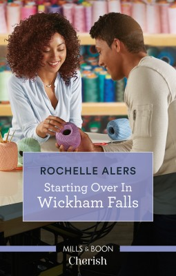 Starting Over in Wickham Falls by Rochelle Alers from HarperCollins Publishers Australia Pty Ltd in General Novel category