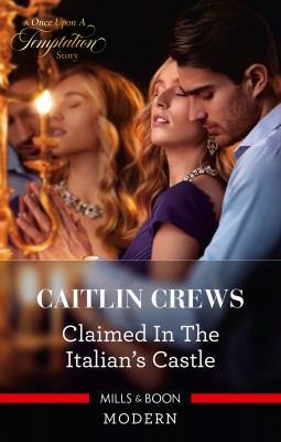 Claimed in the Italian's Castle by CAITLIN CREWS from HarperCollins Publishers Australia Pty Ltd in General Novel category