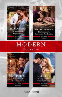 Modern Box Set 1-4 June 2020/Cinderella's Royal Secret/His Innocent's Passionate Awakening/Claimed in the Italian's Castle/Beauty and Her One by Melanie Milburne from HarperCollins Publishers Australia Pty Ltd in General Novel category