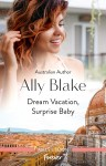 Dream Vacation, Surprise Baby by Ally Blake from  in  category