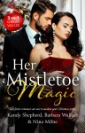 Her Mistletoe Magic/Greek Tycoon's Mistletoe Proposal/Winter Wedding for the Prince/Christmas Kisses with Her Boss - text