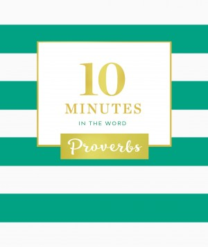 10 Minutes in the Word: Proverbs by Zondervan from HarperCollins Christian Publishing in Religion category