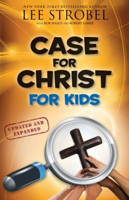 Case for Christ for Kids by Lee Strobel from HarperCollins Christian Publishing in Teen Novel category