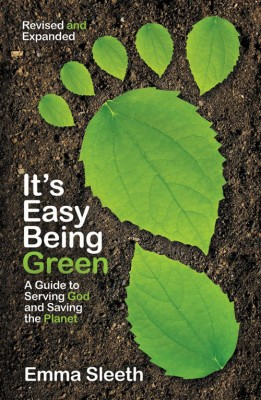 It's Easy Being Green, Revised and Expanded Edition by Emma Sleeth from HarperCollins Christian Publishing in Teen Novel category