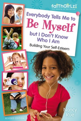 Everybody Tells Me to Be Myself but I Don't Know Who I Am, Revised Edition by Nancy N. Rue from HarperCollins Christian Publishing in General Academics category