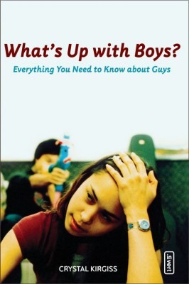 What's Up with Boys? by Crystal Kirgiss from HarperCollins Christian Publishing in Teen Novel category