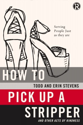 How to Pick Up a Stripper and Other Acts of Kindness by Refraction from HarperCollins Christian Publishing in Religion category