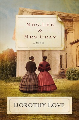 Mrs. Lee and Mrs. Gray by Dorothy Love from HarperCollins Christian Publishing in General Novel category