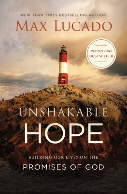 Unshakable Hope by Max Lucado from HarperCollins Christian Publishing in Religion category