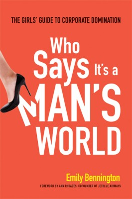 Who Says It's a Man's World by Emily Bennington from HarperCollins Christian Publishing in Business & Management category
