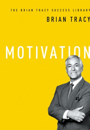 Motivation (The Brian Tracy Success Library) by Brian Tracy from HarperCollins Christian Publishing in Business & Management category