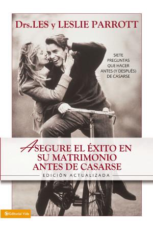 Asegure el éxito en su matrimonio antes de casarse by Les and Leslie Parrott from HarperCollins Christian Publishing in Religion category