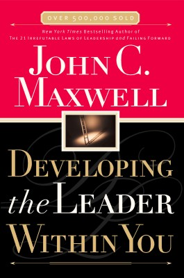 Developing the Leader Within You by John C. Maxwell from HarperCollins Christian Publishing in Business & Management category