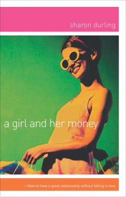 Girl and Her Money by Sharon Durling from HarperCollins Christian Publishing in Business & Management category