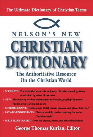 Nelson's Dictionary of Christianity by Thomas Nelson from HarperCollins Christian Publishing in Religion category