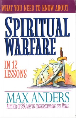 What You Need to Know About Spiritual Warfare by Max Anders from HarperCollins Christian Publishing in Religion category