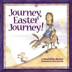 Journey, Easter Journey by Dandi Daley Mackall from HarperCollins Christian Publishing in Teen Novel category