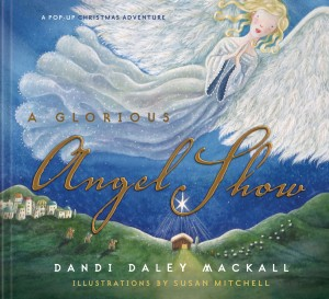 Glorious Angel Show by Dandi Daley Mackall from HarperCollins Christian Publishing in Teen Novel category