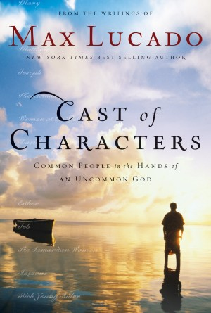 Cast of Characters: Lost and Found by Max Lucado from HarperCollins Christian Publishing in Religion category