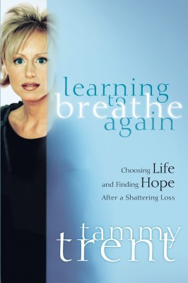 Learning to Breathe Again by Tammy Trent from HarperCollins Christian Publishing in Autobiography,Biography & Memoirs category