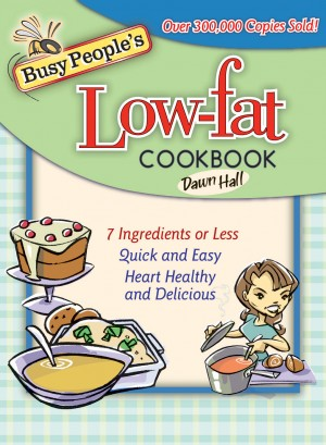 Busy People's Low-Fat Cookbook by Dawn Hall from HarperCollins Christian Publishing in Recipe & Cooking category