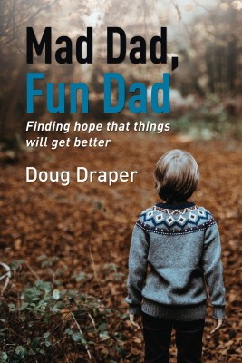 Mad Dad, Fun Dad by Doug Draper from HarperCollins Christian Publishing in General Novel category