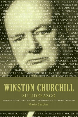 Winston Churchill su liderazgo by Mario Escobar from HarperCollins Christian Publishing in Business & Management category