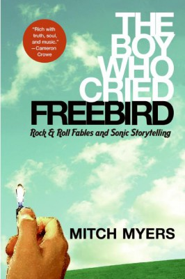 The Boy Who Cried Freebird by Mitch Myers from HarperCollins Publishers LLC (US) in Family & Health category