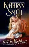 Still in My Heart by Kathryn Smith from  in  category