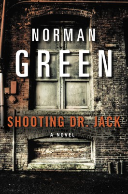 Shooting Dr. Jack by Norman Green from HarperCollins Publishers LLC (US) in General Novel category