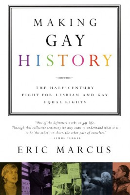 Making Gay History by Eric Marcus from HarperCollins Publishers LLC (US) in History category